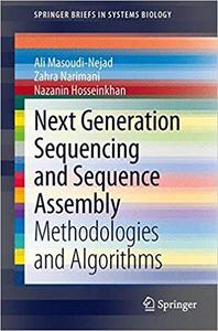 Next Generation Sequencing and Sequence Assembly: Methodologies and Algorithms