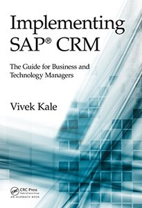 Implementing SAP® CRM: The Guide for Business and Technology Managers