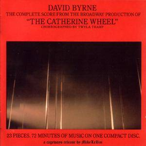 David Byrne - The Catherine Wheel (The Complete Score from the Broadway Production) (1981/1990)