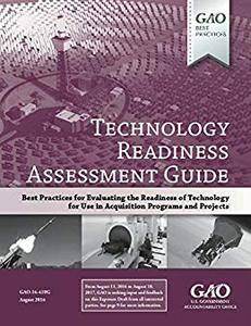 Technology Readiness Assessment Guide: GAO-16-410G August 2016