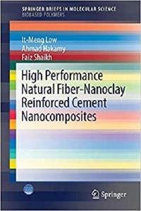 High Performance Natural Fiber-Nanoclay Reinforced Cement Nanocomposites (Briefs in Molecular Science) [Repost]