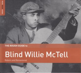 Blind Willie McTell - The Rough Guide To Blind Willie Mc Tell (Reborn And Remastered) (2018)