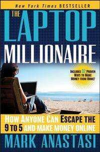 The Laptop Millionaire: How Anyone Can Escape the 9 to 5 and Make Money Online [Audiobook]