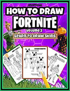 How to Draw Fortnite : Learn to Draw Skins (Volume 3) (Unofficial Book)