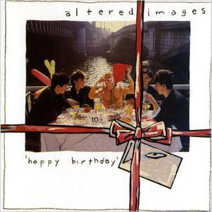Altered Images - Happy Birthday (1981)