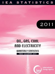 Oil, Gas, Coal and Electricity: Quarterly Statistics: First Quarter 2011