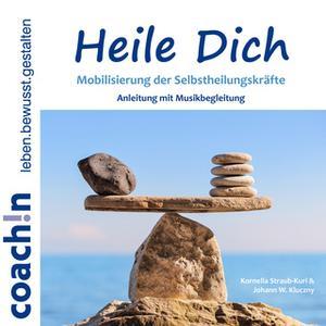 «Heile Dich» by Johann W. Kluczny,Kornelia Straub-Kuri