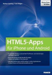 HTML 5 Apps für iPhone und Android - Sven Haiges & Markus Spiering (2010)