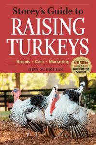 Storey's Guide to Raising Turkeys: Breeds, Care, Marketing, 3rd Edition