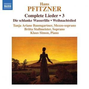 Tanja Ariane Baumgartner, Britta Stallmeister & Klaus Simon - Pfitzner: Complete Lieder, Vol. 3 (2019)