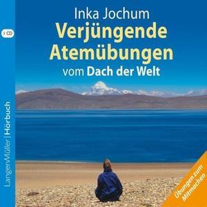 «Verjüngende Atemübungen vom Dach der Welt» by Inka Jochum