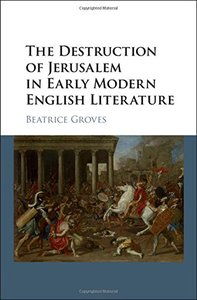 The Destruction of Jerusalem in Early Modern English Literature (repost)