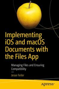 Implementing iOS and macOS Documents with the Files App: Managing Files and Ensuring Compatibility (Repost)