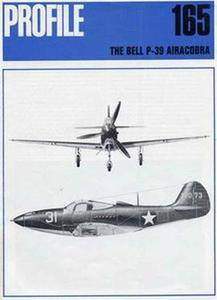 The Bell P-39 Airacobra (Profile Publications Number 165) (Repost)