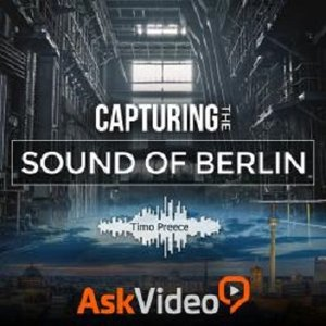 Ask Video - Sound Design 102: Capturing the Sound of Berlin (2016)