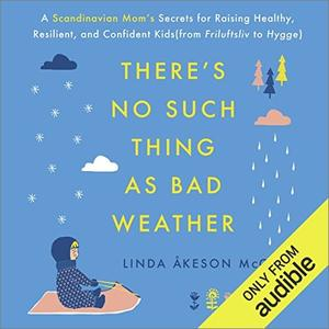There's No Such Thing as Bad Weather [Audiobook]