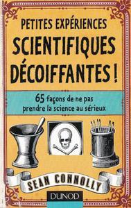 """Sean Connolly, """"Petites expériences scientifiques décoiffantes"""""""