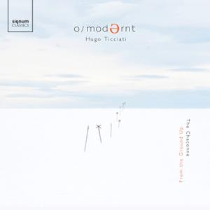 O/Modernt Chamber Orchestra & Hugo Ticciati - From the Ground Up: The Chaconne (2019)