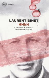 Laurent Binet – HHhH. Il cervello di Himmler si chiama Heydrich