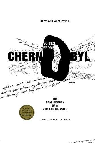 Voices from Chernobyl: The Oral History of a Nuclear Disaster(Repost)