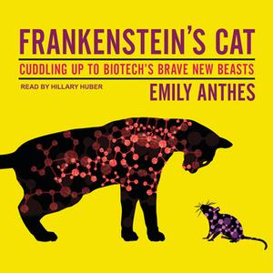 «Frankenstein's Cat» by Emily Anthes
