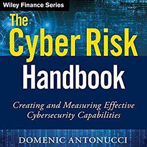 The Cyber Risk Handbook: Creating and Measuring Effective Cybersecurity Capabilities [Audiobook]