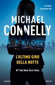 Michael Connelly - L'ultimo giro della notte (Repost)