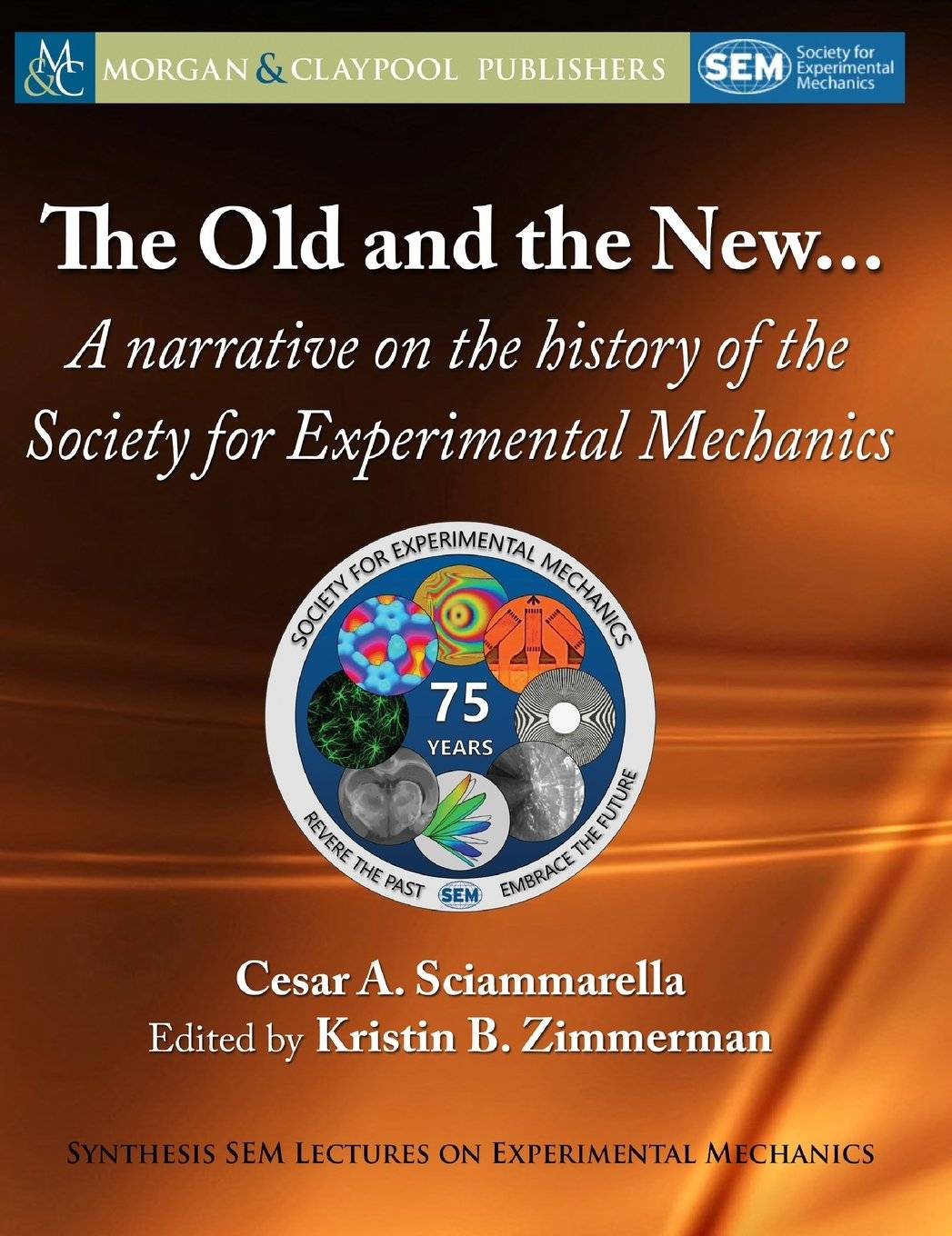 The Old and New: A Narrative on the History of the Society for Experimental Mechanics