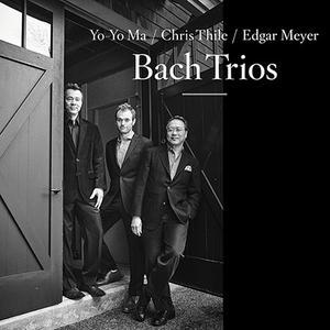 Yo-Yo Ma, Chris Thile & Edgar Meyer - Bach Trios (2017)