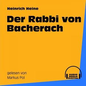 «Der Rabbi von Bacherach» by Heinrich Heine