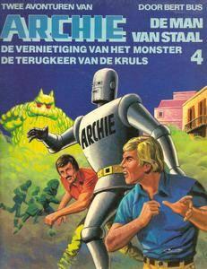 Archie De Man Van Staal - N04 - De Vernietiging Van Het Gele Monster En De Terugkeer Van De Kruls
