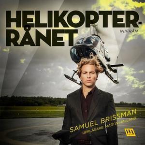 «Helikopterrånet» by Samuel Brissman