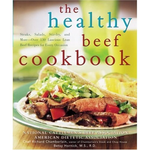 The Healthy Beef Cookbook: Steaks, Salads, Stir-fry, and More (Repost)