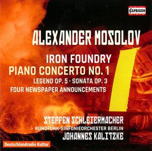 Steffen Schleiermacher, Berlin RSO, Johannes Kalitzke - Alexander Mosolov: Iron Foundry & Piano Concerto No.1 (2015)