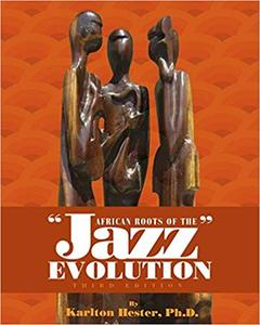 African Roots of the Jazz Evolution Ed 3