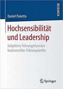 Hochsensibilität und Leadership: Subjektive Führungstheorien hochsensibler Führungskräfte