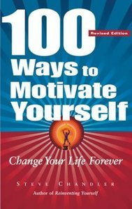 100 Ways To Motivate Yourself: Change Your Life Forever (Audiobook) (Repost)