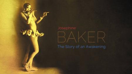 Josephine Baker, The Story of an Awakening (2019)