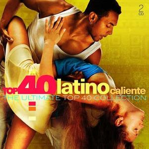 VA - Top 40 Latino Caliente - The Ultimate Top 40 Collection (2CD, 2019)