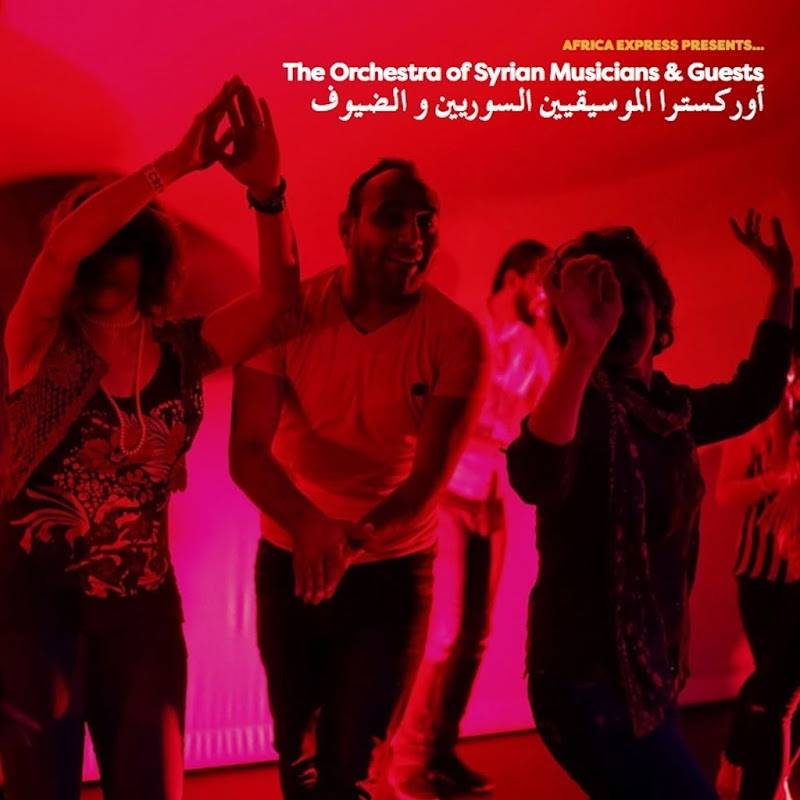 The Orchestra of Syrian Musicians & Guests - Africa Express Presents Orch of Syrian Musicians (2016)