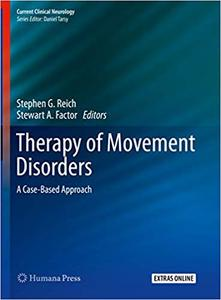 Therapy of Movement Disorders: A Case-Based Approach (repost)