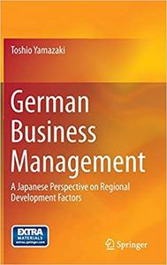 German Business Management: A Japanese Perspective on Regional Development Factors