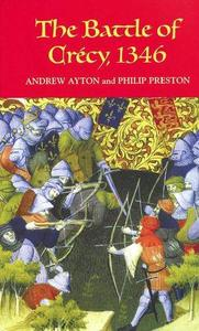 The Battle of Crécy, 1346 (Warfare in History) (Repost)