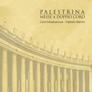 Coro Musicanova - Palestrina (Messe a doppio coro) (2019)