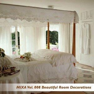 Mixa Vol. 008 Beautiful Room Decorations