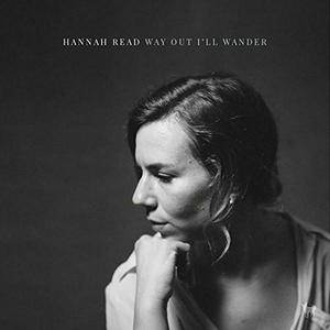 Hannah Read - Way Out I'll Wander (2018)