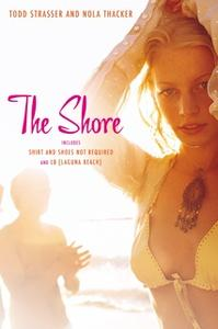«The Shore: Shirt and Shoes Not Required» by Todd Strasser,Nola Thacker