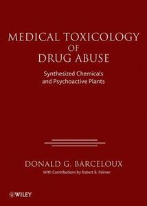Medical Toxicology of Drug Abuse: Synthesized Chemicals and Psychoactive Plants (Repost)