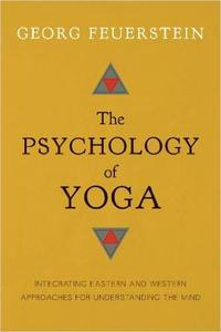 The Psychology of Yoga: Integrating Eastern and Western Approaches for Understanding the Mind (Repost)