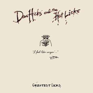 Dan Hicks & The Hot Licks - Greatest Licks: I Feel Like Singin' (2017)